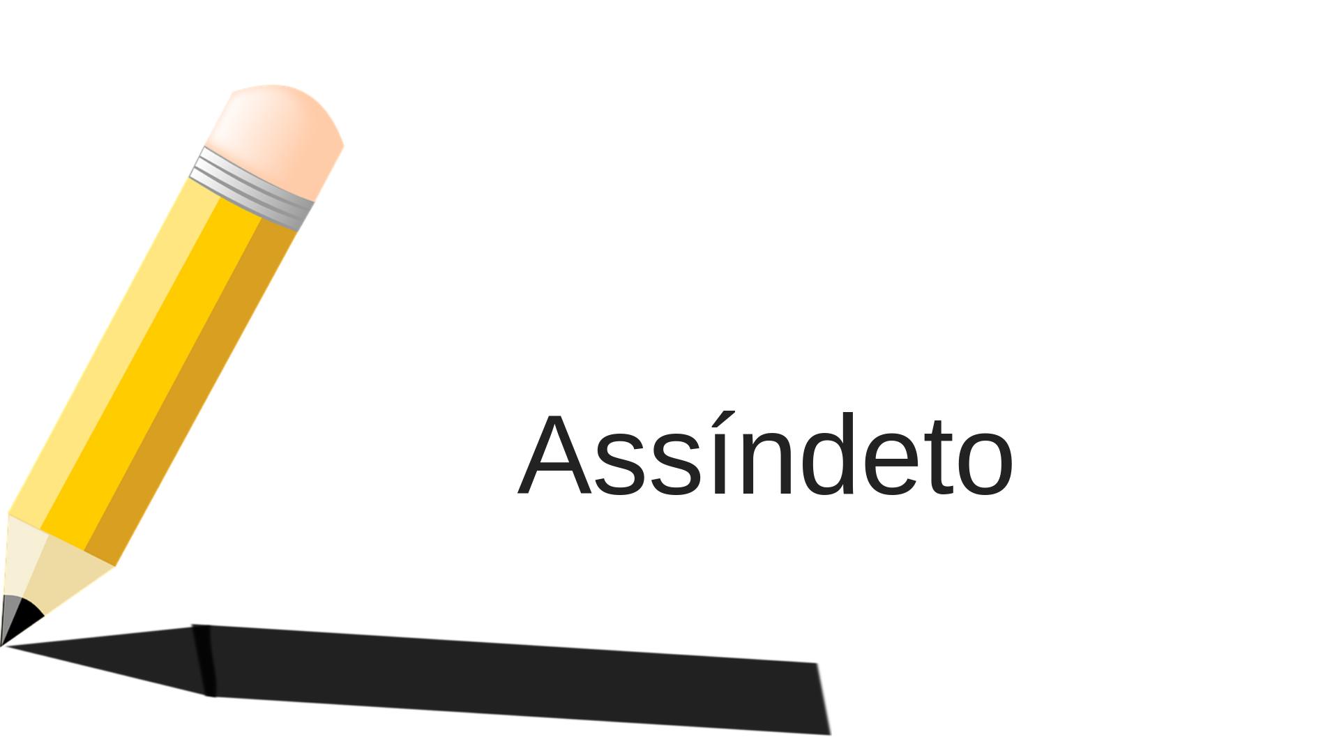 Assíndeto - Figura de Linguagem